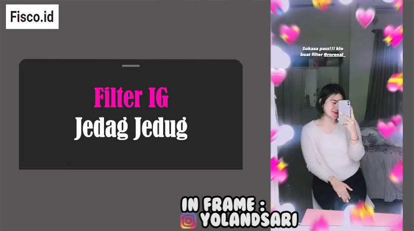 Asal - Usul Filter IG Jedag Jedug