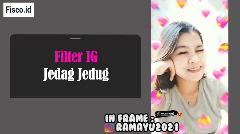 Kumpulan Filter IG Jedag Jedug Paling Popular