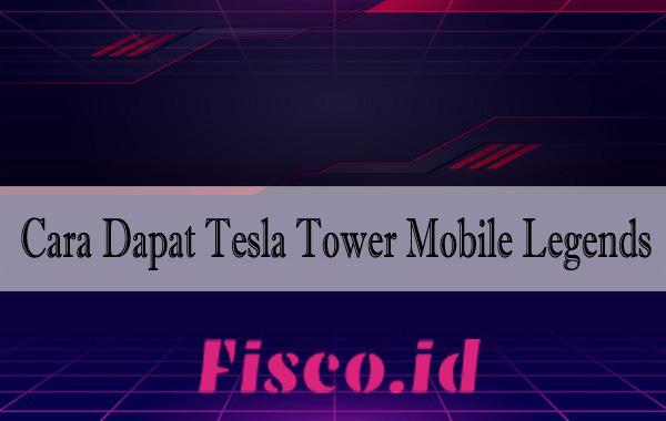 Cara Dapat Tesla Tower Mobile Legends