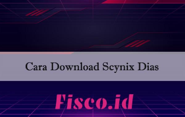 Cara Download Scynix Dias