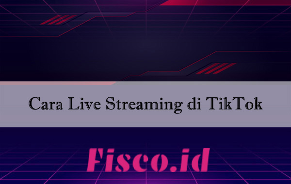 Cara Live Streaming di TikTok