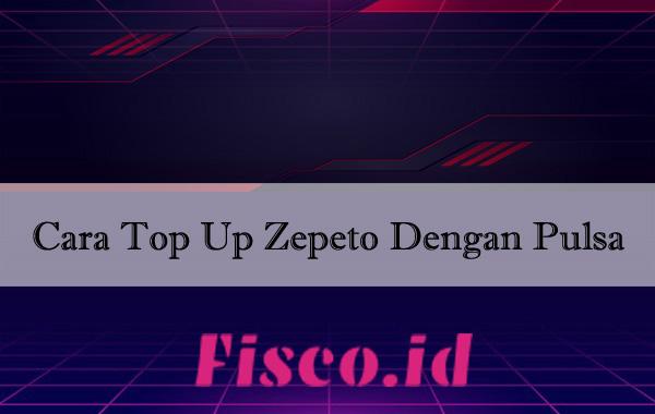 Cara Top Up Zepeto Dengan Pulsa