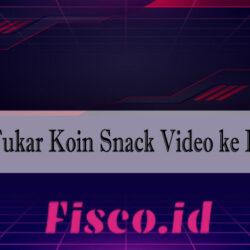 Cara Tukar Koin Snack Video ke Rupiah