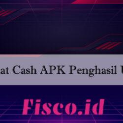 Dapat Cash APK Penghasil Uang