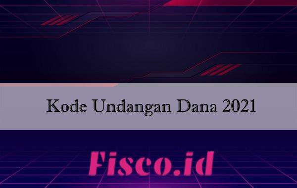 Kode Undangan Dana 2021
