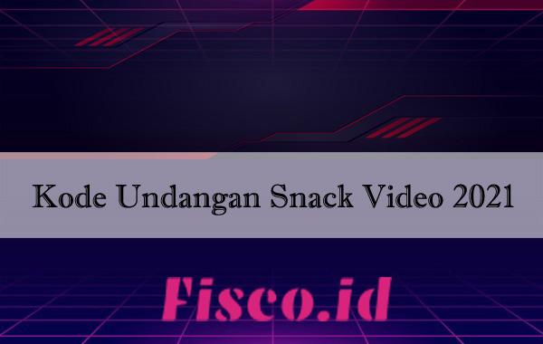 Kode Undangan Snack Video 2021