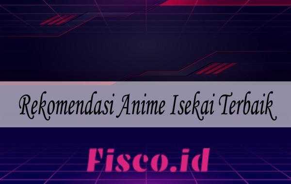 Rekomendasi Anime Isekai Terbaik