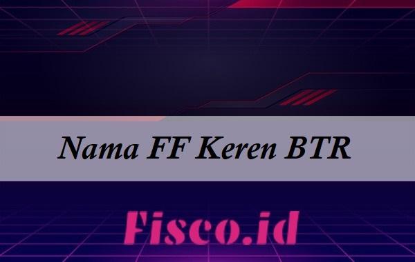 Nama FF Keren BTR