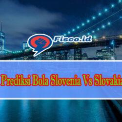 Prediksi Bola Slovenia Vs Slovakia