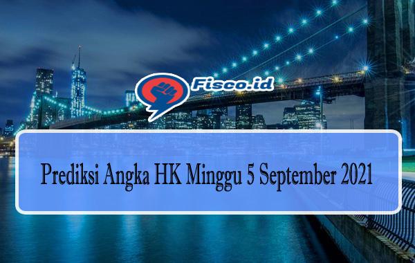 Prediksi Angka HK Minggu 5 September 2021